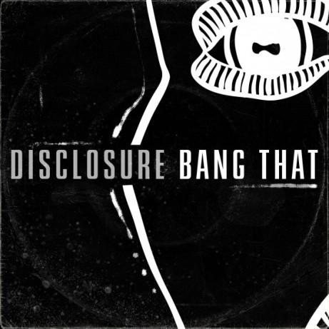 Disclosure-Bang-That-560x560