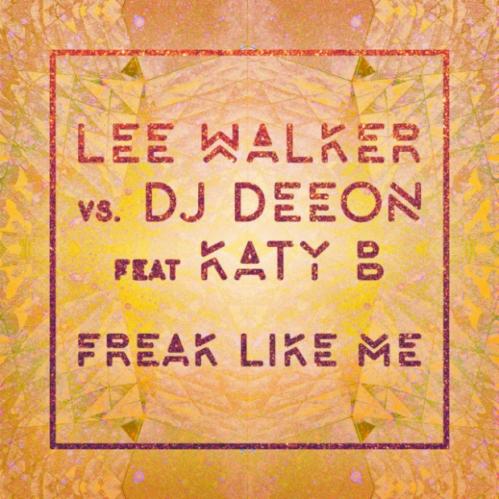 lee-walker-dj-deeon-katy-b-freak-like-me-new-song-stream-640x640