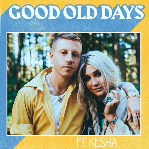 macklemore-kesha-good-old-days
